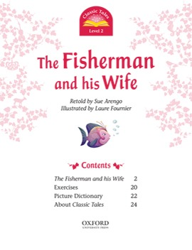 the fisherman and his wife The fisherman and his wife is a children's story/fairy tale story that first appeared in gone fishing contents[show] synopsis gone fishing once upon a time, there was a fisherman who'd fished all day and hadn't caught anything.